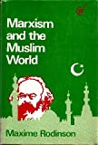 Marxism and the Muslim World ([Middle East series) (0905762215) by Rodinson, Maxime