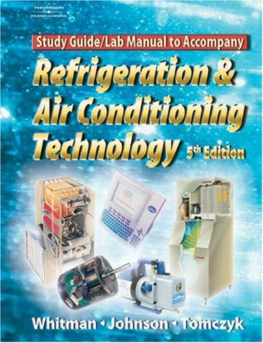 Refrigeration and Air Conditioning Technology: Study Guide/Lab Manual. 5th Edition