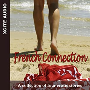 French Connection: A Collection of Four Erotic Stories | [Miranda Forbes (editor), Cathy King, Elizabeth Cage, Astrid L., Cathryn Cooper]