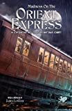 img - for Madness on the Orient Express: 16 Lovecraftian Tales of an Unforgettable Journey (Chaosium Fiction) book / textbook / text book