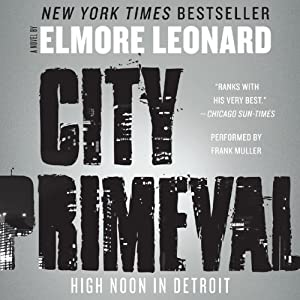 City Primeval: High Noon in Detroit | [Elmore Leonard]