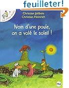 Les P'tites Poules - Nom d'une poule, on a vol� le soleil !
