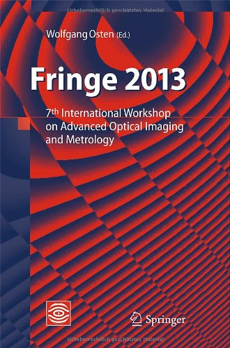 Fringe 2013: 7Th International Workshop On Advanced Optical Imaging And Metrology