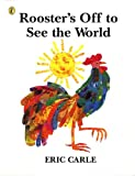 Eric Carle Rooster's Off to See the World (Picture Puffin)