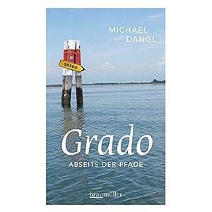 Grado abseits der Pfade: Eine etwas andere Reise durch die Sonneninsel