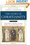 The Story of Christianity, Vol. 1: Th...