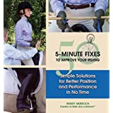 50 5-Minute Fixes to Improve Your Riding: Simple Solutions for Better Position and Performance in No Time ~ Wendy Murdoch
