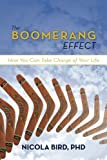 The Boomerang Effect: How You Can Take Charge of Your Life