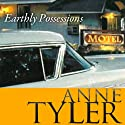 Earthly Possessions (       UNABRIDGED) by Anne Tyler Narrated by Elisabeth Rodgers
