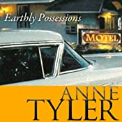 Earthly Possessions | [Anne Tyler]