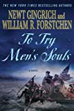 To Try Mens Souls: A Novel of George Washington and the Fight for American Freedom