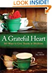 A Grateful Heart: 365 Ways to Give Th...