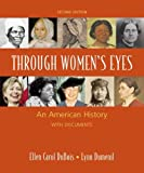 Through Women's Eyes: An American History with Documents: Combined Version (2nd Edition) (0312468873) by DuBois, Ellen Carol