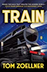 Train: Riding the Rails That Created...