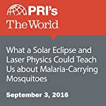 What a Solar Eclipse and Laser Physics Could Teach Us about Malaria-Carrying Mosquitoes   Daniel A. Gross