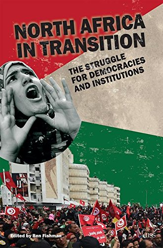 North Africa in Transition: The Struggle for Democracy and Institutions (Adelphi series)