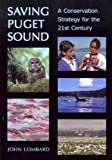 img - for Saving Puget Sound: A Conservation Strategy for the 21st Century book / textbook / text book