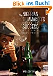 The Nigerian Filmmaker's Guide to Suc...