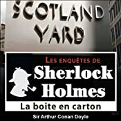 La boîte en carton (Les enquêtes de Sherlock Holmes 50) | Arthur Conan Doyle
