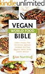 Vegan: Vegan World Food Bible. 150 Re...