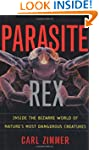 Parasite Rex: Inside the Bizarre Worl...