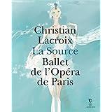 La Source : Ballet de l'Opéra de Paris. Exposition présentée au Centre national du costume de scène et de la scénographie...