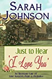 Just to Hear I Love You: An Alternate Tale of Jane Austens Pride & Prejudice