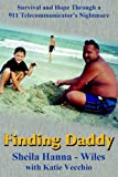 Finding Daddy: Survival and Hope Through a 911 Telecommunicators Nightmare