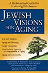 Jewish Visions for Aging: A Professio...