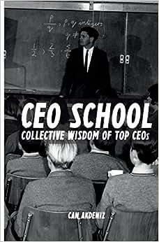 CEO School: Collective Wisdom Of TOP CEOs