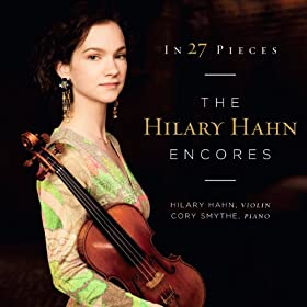In 27 Pieces: the Hilary Hahn Encores [+digital booklet]