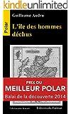 L'�le des hommes d�chus: Polar Prix du Balai de la D�couverte 2014 (Thriller) (Polars du monde)