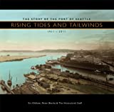 Image of Rising Tides and Tailwinds: The Story of the Port of Seattle, 1911-2011