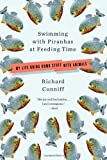img - for Swimming with Piranhas at Feeding Time: My Life Doing Dumb Stuff with Animals book / textbook / text book