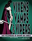 Vixens, Vamps & Vipers: Lost Villainesses of Golden Age Comics