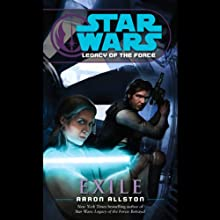 Star Wars: Legacy of the Force #4: Exile (       ABRIDGED) by Aaron Allston Narrated by Marc Thompson