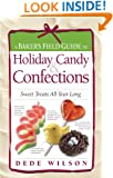 Baker's Field Guide to Holiday Candy: Sweet Treats All Year Long (Baker's FG)