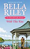 With This Kiss (Emerald Lake Novel)