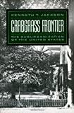 Crabgrass Frontier: The Suburbanization of the United States (0195049837) by Jackson, Kenneth T.