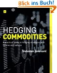 Hedging Commodities: A practical guid...