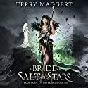 A Bride of Salt and Stars: The Fearless, Volume 4 Audiobook by Terry F Maggert Narrated by Rebecca Cook