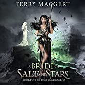 A Bride of Salt and Stars: The Fearless, Volume 4 | Terry F Maggert