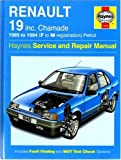 Steve Rendle Renault 19 (Petrol) inc Chamade Service and Repair Manual 1989 to 1994 F to M Reg (Haynes Service & Repair Manuals)