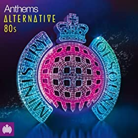 Anthems Alternative 80s - Ministry Of Sound
