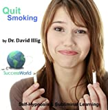 Quit Smoking with Self Hypnosis & Subliminal Learning by Dr David Illig