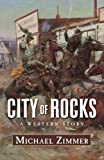 City of Rocks: A Western Story (Five Star Western Series)
