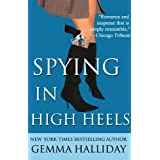 Spying in High Heels (a humorous romantic fashion mystery) (High Heels Mysteries) ~ Gemma Halliday