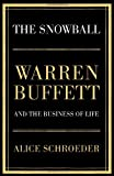 The Snowball: Warren Buffett and the Business of Life