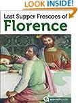 Florence Revealed: Last Supper Fresco...