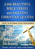 3000 Plus Beautiful Bible Verses and Amazing Christian Quotes in 70 Interactive Categories (What the Bible Says About Questions You Have...)